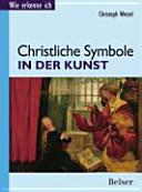 Wie erkenne ich    christliche Symbole in der Kunst