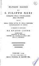 Elogio sacro di S. Filippo Neri fondator della congregazione dell'Oratorio detto nella Chiesa de' rr.pp. della medesima Congregazione di Torino ... da Evasio Leone ..