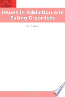 Issues in Addiction and Eating Disorders  2011 Edition