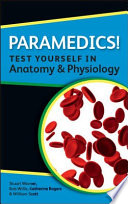 Paramedics! - Test Yourself in Anatomy and Physiology
