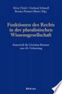 Funktionen des Rechts in der pluralistischen Wissensgesellschaft