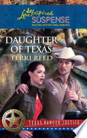 Daughter of Texas  Mills   Boon Love Inspired   Texas Ranger Justice  Book 1