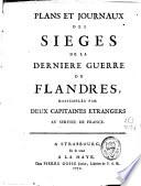 Plans et journaux des siéges de la dernière guerre de Flandres