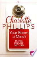 Your Room Or Mine Harperimpulse Contemporary Fiction A Novella Do Not Disturb Book 1