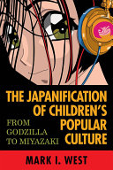 The Japanification Of Children S Popular Culture book