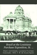 Brazil at the Lovisiana Purchase Exposition, St. Louis, 1904