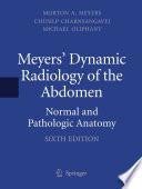 Meyers  Dynamic Radiology of the Abdomen