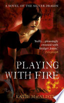 Playing With Fire  Silver Dragons Book One
