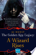 A Wizard Rises  The Golden Key Legacy  Book 3  Book PDF
