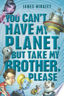 You Can't Have My Planet : save the planet. he's not as charming as...