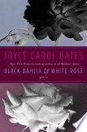Black Dahlia   White Rose
