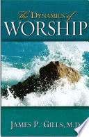Ebook The Dynamics Of Worship Epub James P. Gills Apps Read Mobile