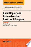 Hand Repair And Reconstruction Basic And Complex An Issue Of Clinics In Plastic Surgery