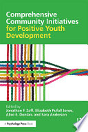 Comprehensive Community Initiatives for Positive Youth Development