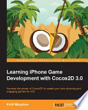 Learning iPhone Game Development with Cocos2D 3 0