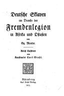 Deutsche Sklaven im Dienste der Fremdenlegion in Afrika und Ostasien