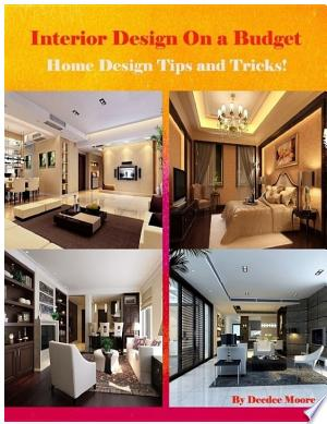 interior design on a budget - home design tips and tricks!