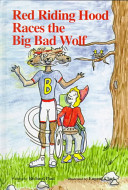 Red Riding Hood Races the Big Bad Wolf Way To Her Grandmother S House