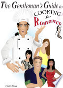 The Gentleman's Guide to Cooking for Romance