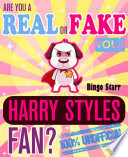 Are You a Fake or Real Harry Styles Fan  Volume 1   The 100  Unofficial Quiz and Facts Trivia Travel Set Game