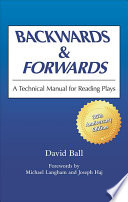 Backwards and forwards a technical manual for reading plays /