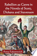 Rebellion As Genre In The Novels Of Scott Dickens And Stevenson book