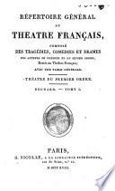 Repertoire general du theatre francais  compose des tragedies  comedies et drames des auteurs du premier et du second ordre restes au theatre francais  avec une table generale  Theatre du premier  second ordre