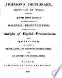 Johnson s Dictionary  improved by Todd  abridged      with the addition of Walker s pronunciation     and an appendix of Americanisms