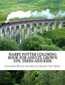 Harry Potter Coloring Book for Adults  Grown Ups  Teens and Kids