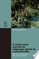 A escrita como exercício da indignação: Ignácio de Loyola Brandão
