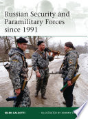 Russian Security and Paramilitary Forces since 1991