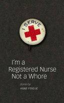 I m a Registered Nurse Not a Whore