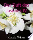 Der Duft des Jasmins IV