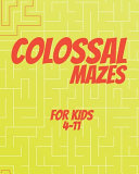 Colossal Mazes For Kids 4 11