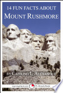 14 Fun Facts About Mount Rushmore