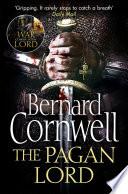 The Pagan Lord  The Last Kingdom Series  Book 7