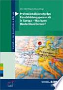 Professionalisierung des Berufsbildungspersonals in Europa - Was kann Deutschland lernen?