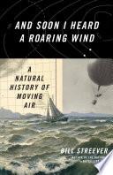 And Soon I Heard a Roaring Wind