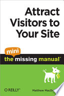 Attract Visitors To Your Site The Mini Missing Manual
