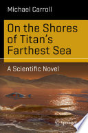 On the Shores of Titan s Farthest Sea