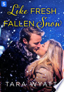 Like Fresh Fallen Snow: A Grayson Novella Year S Resolution This Will Be Her Year No