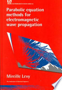 Parabolic Equation Methods For Electromagnetic Wave Propagation : and radio communication systems, have become the...