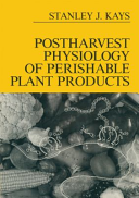 Postharvest Physiology of Perishable Plant Products