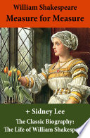 Measure for Measure  The Unabridged Play    The Classic Biography  The Life of William Shakespeare
