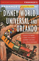 Frommer s Easyguide to Disney World  Universal and Orlando 2017