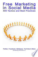 Free Marketing in Social Media  500 Tactics and Best Practices
