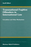 Transnational Fugitive Offenders in International Law