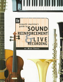 The Acoustic Musician s Guide to Sound Reinforcement   Live Recording