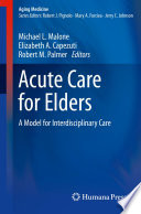 Acute Care For Elders : designed to improve functional outcomes...