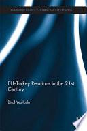 EU Turkey Relations in the 21st Century